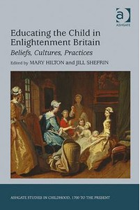 Educating the Child in Enlightenment Britain - book cover